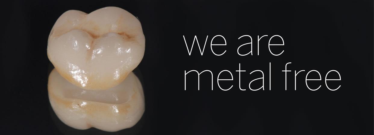 Siamo diventati totalmente metal free